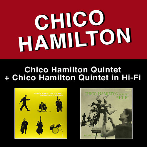 Chico Hamilton Quintet Featuring Buddy Collette + Chico Hamilton Quintet in Hi Fi (Bonus Track Version) by Chico Hamilton
