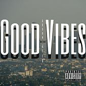 Good Vibes ft. Arson by J-Flo
