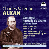 Alkan: Complete Recueils de Chants, Volume Two by Stephanie McCallum