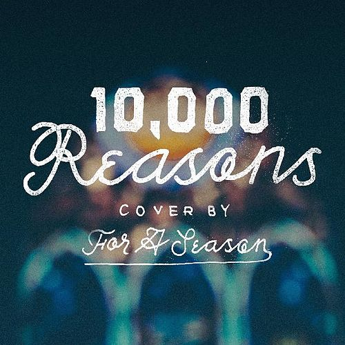 10,000 Reasons (feat. Kj52) by For A Season