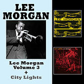 Lee Morgan Vol. 3 + City Lights (Bonus Track Version) by Lee Morgan