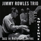 Nocturne Recordings: Jazz in Hollywood Series Vol. 8 (feat. Red Mitchell & Art Mardigan) by Jimmy Rowles