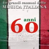 Le grandi canzoni della musica italiana : anni '60 (Italian Songs) by Various Artists