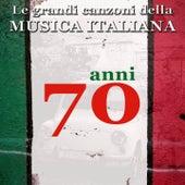 Le grandi canzoni della musica italiana: anni '70 (Italian Songs) by Various Artists