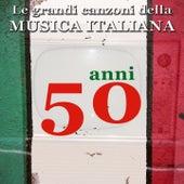 Le grandi canzoni della musica italiana: anni '50 (Italian songs) by Various Artists