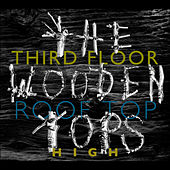 Third Floor Rooftop High by The Woodentops
