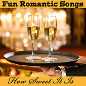 Fun Romantic Songs: How Sweet It Is by The O'Neill Brothers Group