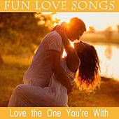 Fun Love Songs: Love the One You're With by The O'Neill Brothers Group