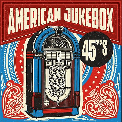 American Jukebox 45's by Various Artists