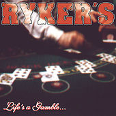 Life's A Gamble...So Is Death by Ryker's