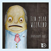 Ten Year Weekend (A Decade of Darkroom Dubs) by Various Artists
