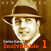 Inolvidable 1 by Carlos Gardel
