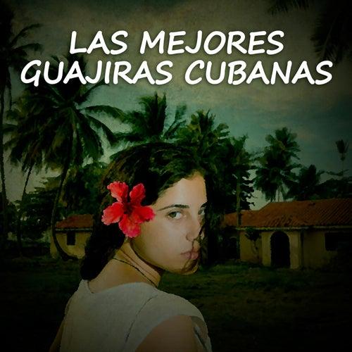 Las mejores guajiras cubanas by Various Artists
