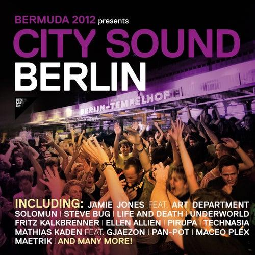 Bermuda 2012 Presents City Sound Berlin by Various Artists