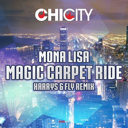 Magic Carpet Ride (Harrys & Fly Remix) by Mona Lisa