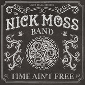 Time Ain't Free by Nick Moss
