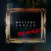 Ghost Remixes by Mystery Skulls