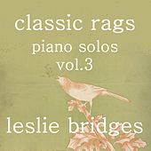 Classic Rags Piano Solos, Vol. 3 by Leslie Bridges