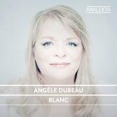 Blanc von Angèle Dubeau