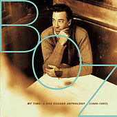 My Time: A Boz Scaggs Anthology (1969-1997) von Boz Scaggs