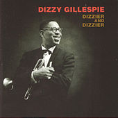 Dizzier And Dizzier by Dizzy Gillespie
