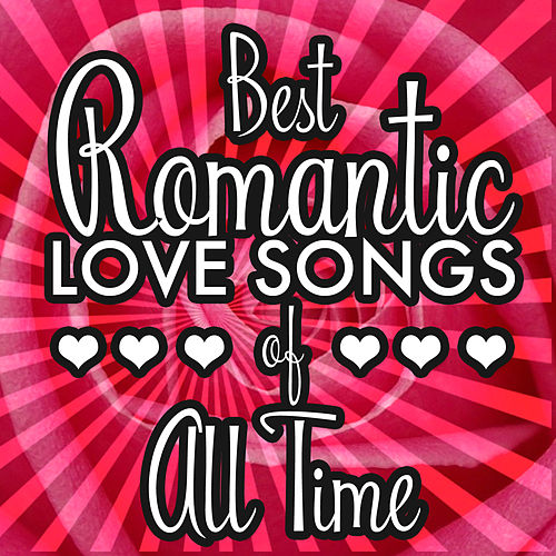 Best Romantic Love Songs of All Time by Various Artists