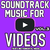 Soundtrack Music for Youtube, Vol. 3 by Royalty Free Music Factory