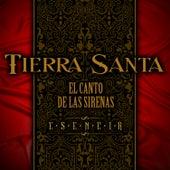 El Canto de las Sirenas by Tierra Santa