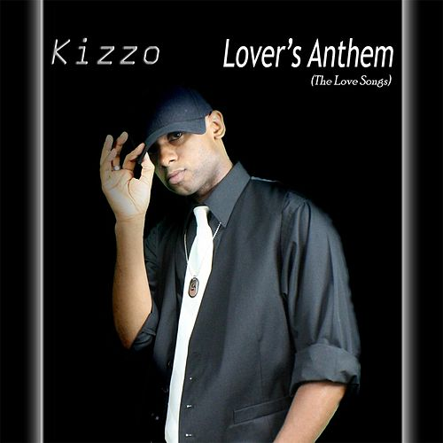 Lover's Anthem (The Love Songs) by Kizzo