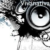 Me Vuelas La Cabeza by Vivanativa