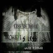 Less Is More by Gazbe Debonair
