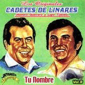Tu Nombre by Los Originales Cadetes De Linares Homero Guerrero Y Lupe Tijerina
