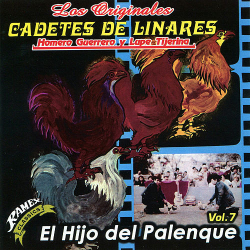El Hijo del Palenque by Los Originales Cadetes De Linares Homero Guerrero Y Lupe Tijerina