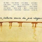 A Palavra Acesa de José Chagas by Various Artists