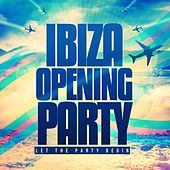 Ibiza Opening Party by Various Artists