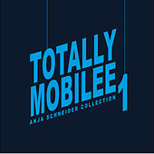 Totally Mobilee - Anja Schneider Collection, Vol. 1 by Various Artists