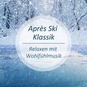 Après Ski Klassik - Relaxen mit Wohlfühlmusik by Various Artists