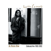 As Roses Bow: Collected Airs 1992-2002 by Loren Connors