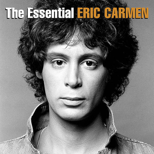 The Essential Eric Carmen by Various Artists