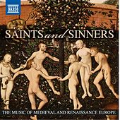 Saints and Sinners - The Music of Medieval and Renaissance Europe by Various Artists