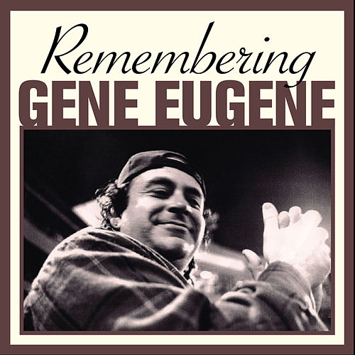 Remembering Gene Eugene by Various Artists