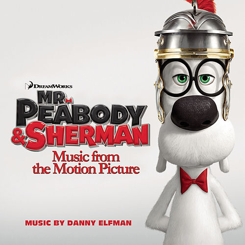 Mr. Peabody & Sherman (Music from the Motion Picture) von Various Artists