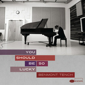 You Should Be So Lucky by Benmont Tench