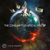 The Consumption Apocalypse by Tony Roberts