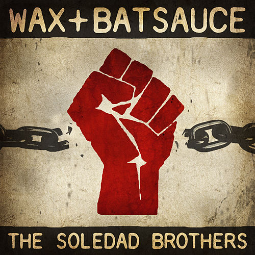 The Soledad Brothers by Wax