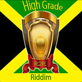High Grade Riddim von Various Artists