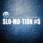 Slo-Mo-Tion #5 - A New Chapter of Deep Electronic House Music by Various Artists