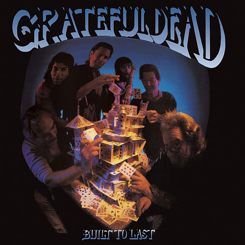 Built To Last by Grateful Dead