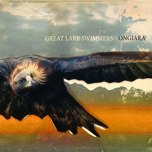 Ongiara by Great Lake Swimmers