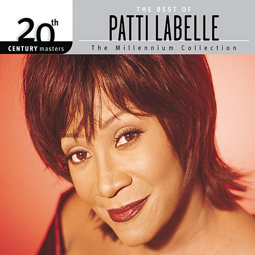 The Best Of Patti LaBelle 20th Century Masters The Millennium Collection by Patti LaBelle